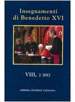 libreria benedetto xvi insegnamenti di benedetto xvi 2012 viii 2 2012