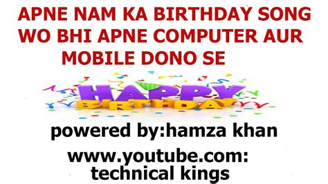 how to make birthday song of your name technical kings