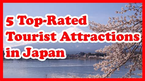 best tourist attractions in japan 5 top tourist attractions in japan