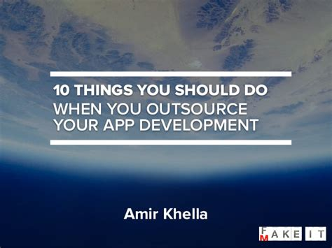 Things You Should Do by 10 Things You Should Do When You Outsource Your App