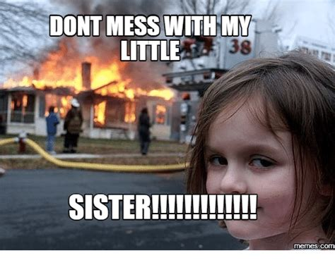 Little Sister Meme - dont mess with mv little sister memes com