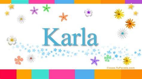 imagenes q digan feliz cumpleaños karla karla significado del nombre karla nombres
