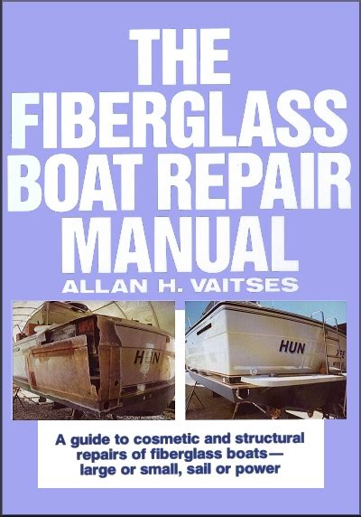 fiberglass boat repair manual the fiberglass boat repair manual a diy guide allan