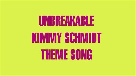 Theme Song Unbreakable Kimmy | unbreakable kimmy schmidt theme song hq clean audio youtube