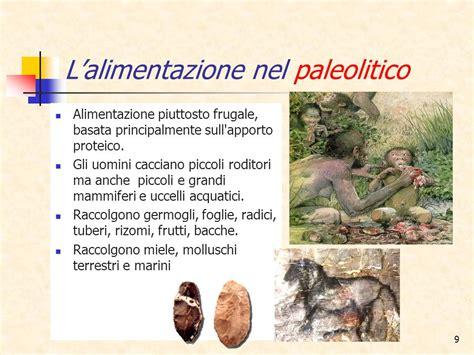 alimentazione nel paleolitico alimentazione e alimenti ppt scaricare