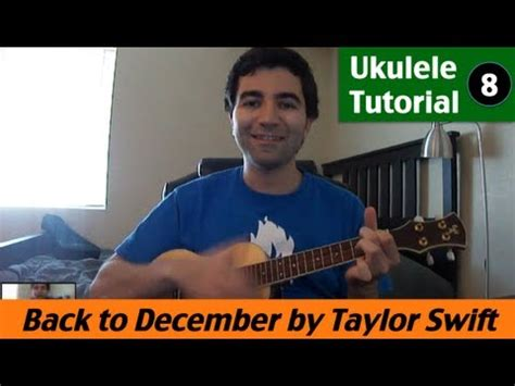tutorial gitar back to desember ukulele tutorial 8 back to december by taylor swift how