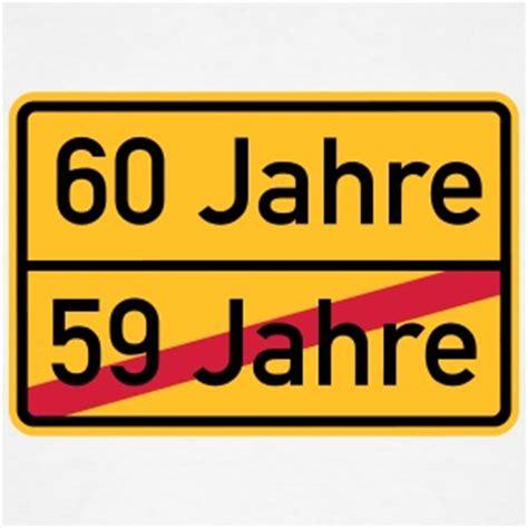 Len 50 60 Jahre by Suchbegriff Quot 60 Jahre Quot T Shirts Spreadshirt