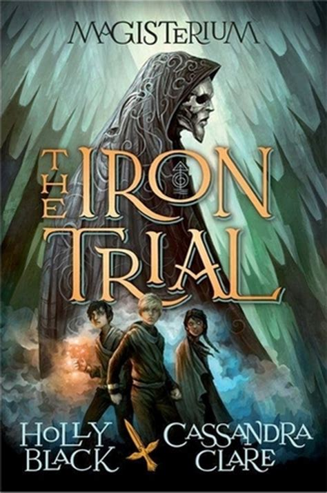iron in my books the iron trial magisterium 1 by black reviews