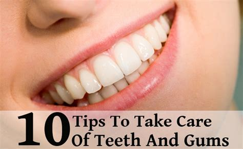 tips on viginal taking care 10 useful tips to take care of teeth and gums diy health