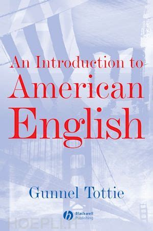 libro an introduction to english an introduction to american english tottie gunnel john wiley sons libro hoepli it