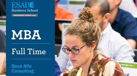 Mba Scholarships Consultant by Alfa Consulting Partnership Scholarships For The Esade Mba