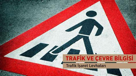 trafik ve cevre bilgisi dersi konu anlatimi trafik