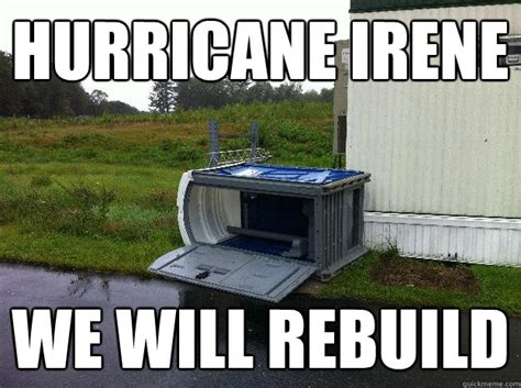 We Will Rebuild Meme - hurricane irene we will rebuild irenerebuild quickmeme