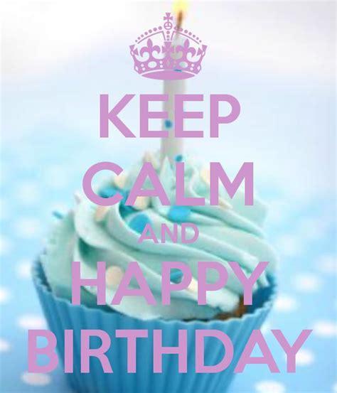 imagenes de keep calm de cumpleaños im 225 genes de keep calm con frases de amor y fel 237 z