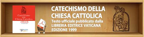catechismo della chiesa cattolica libreria editrice vaticana breviario digitale catechismo della chiesa cattolica