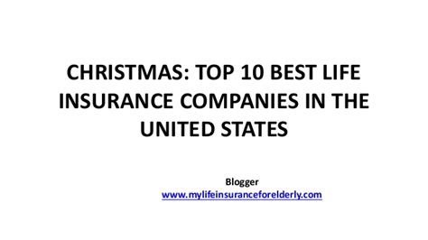 life in the united christmas the top 10 best life insurance companies in the united st