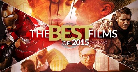 film recommended november 2015 best movies of 2015 so far movies and tv the escapist