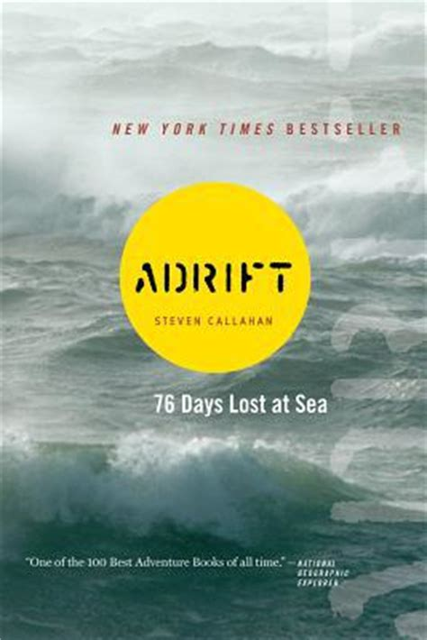 adrift books adrift seventy six days lost at sea by steven callahan