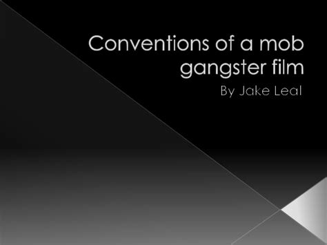 gangster film presentation conventions of a mob gangster film