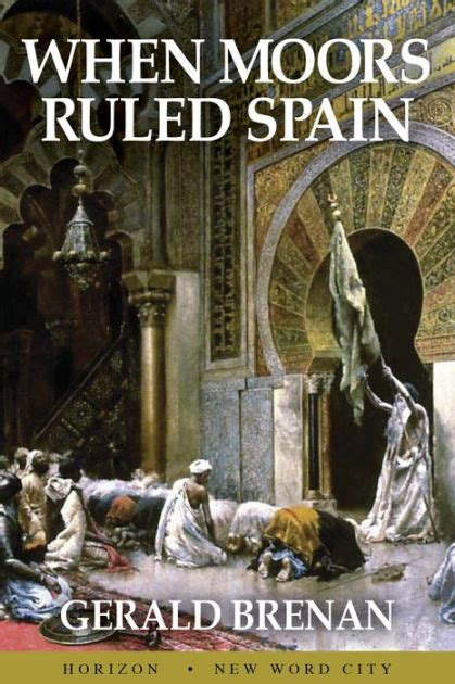libro moorish spain when moors ruled spain by gerald brenan nook book ebook barnes noble 174