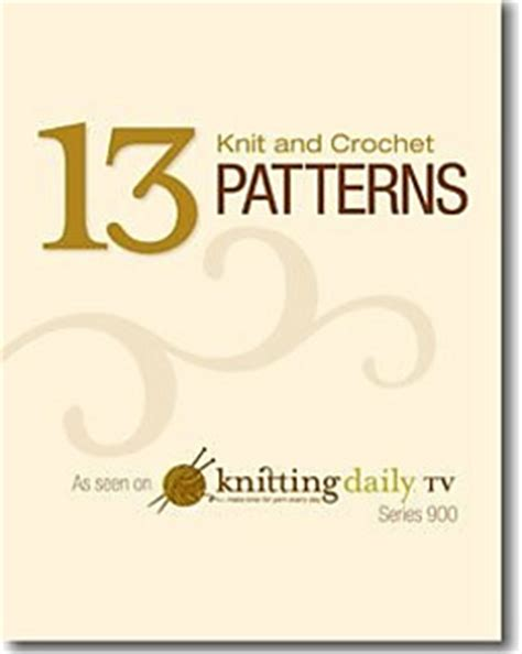 knitting daily ravelry 13 knit crochet patterns as seen on knitting