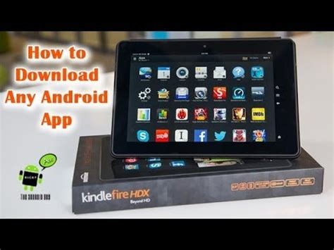 is a kindle an android how to any android app on the kindle hdx