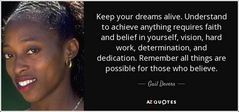 gail devers quote   dreams alive understand  achieve  requires faith