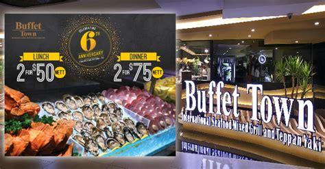 Buffet Town 6th Anniversary 2 For 50 Nett Promotion 3 Buffet City Menu