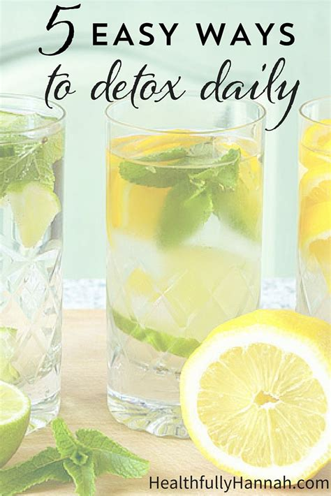 Detox Easier by 5 Easy Ways To Detox Daily Free Guide Detox Drinks