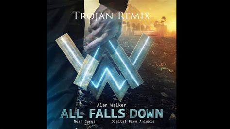 alan walker when it all falls down alan walker all falls down trojan remix youtube