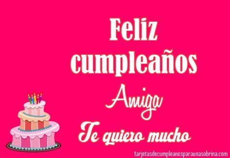 imagenes de feliz cumpleaños amiga te quiero mucho preciosas im 225 genes de feliz cumplea 241 os amiga te quiero mucho