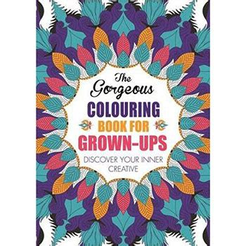 The Gorgeous Colouring Book For Grown Ups Drawing Books