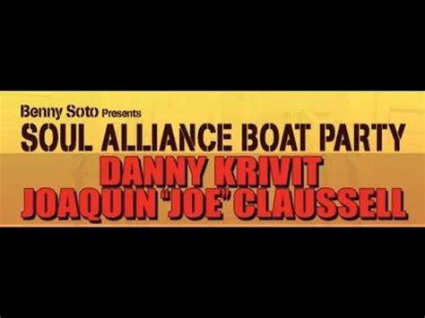 the soul boat soul alliance boat party danny krivit joaquin joe