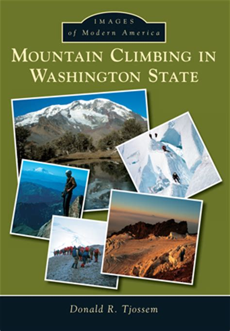 state washington books mountain climbing in washington state by donald r tjossem