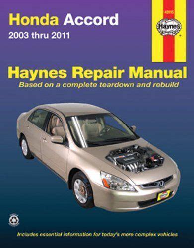 honda accord shop manual service repair book haynes workshop chilton ebay honda accord 2003 thru 2011 hayne s automotive repair manual by editors of haynes manuals