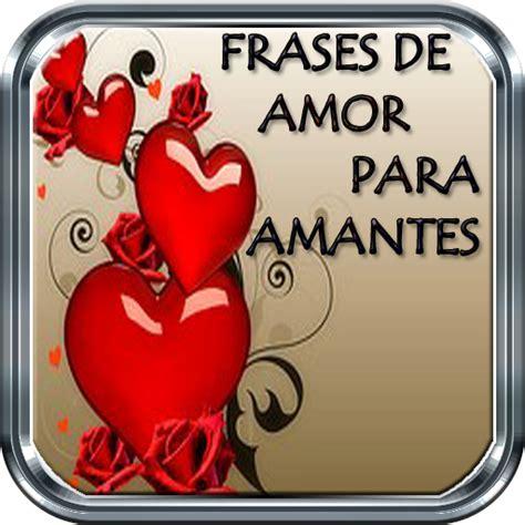 imagenes de amor para mi amante amazon com frases de amor para amantes appstore for android