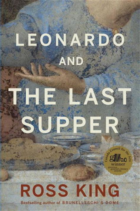 the last suppers books leonardo and the last supper by ross king reviews