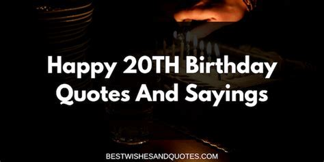 Happy 20th Birthday Quotes and Sayings   Best Wishes and