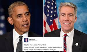 Wants Your Help And That Of Former Rep by Joe Walsh Tells Barack Obama To Out After Dallas