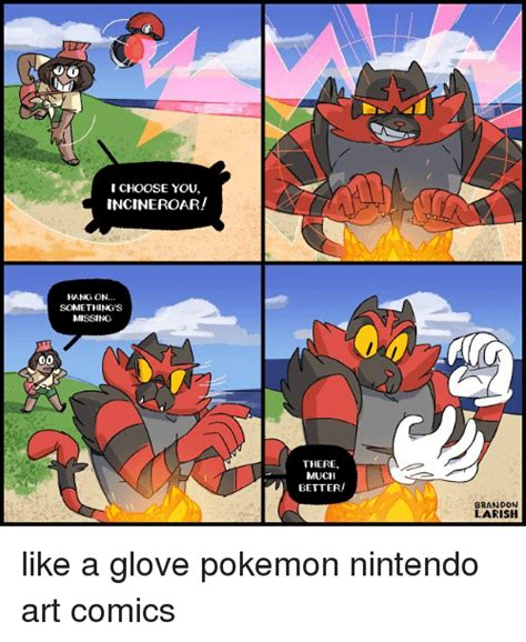 Like A Glove Meme - choose you i incineroar hang on something s missing there