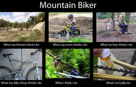 Mtb Memes - cyclist what my friends think i do wv cycling