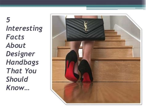 5 Important Things You Should by 5 Interesting Facts About Designer Handbags That You