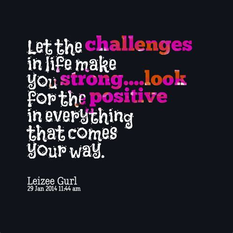 challenges for positive quotes about challenges quotesgram