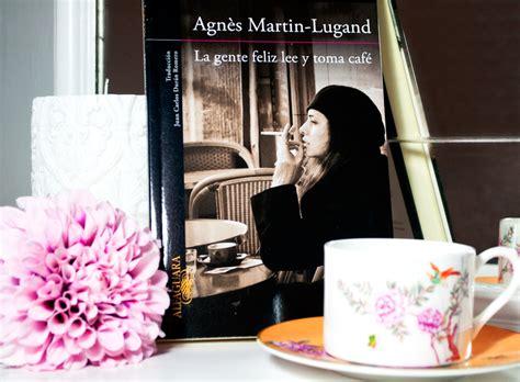 libro la gente feliz lee filosofia en mi tocador blogliterario rese 241 a libro la gente feliz lee y toma caf 233