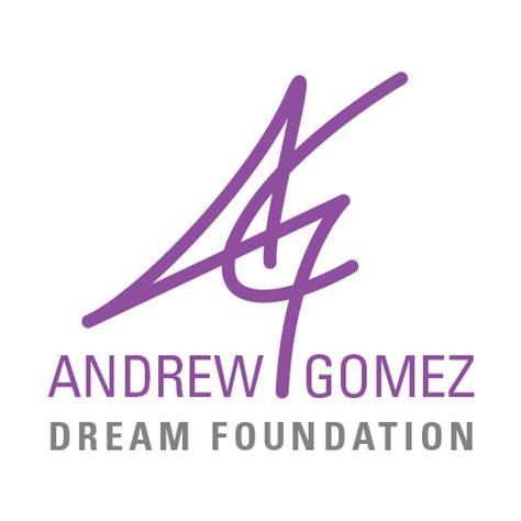 andrew gomez andrew gomez dream foundation andrew gomez dream foundation