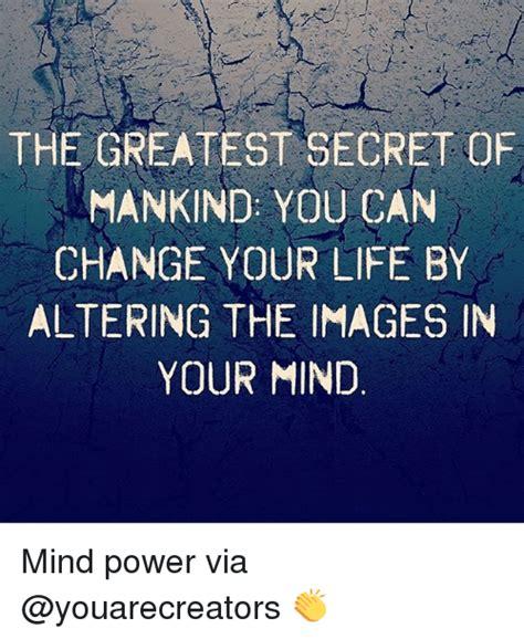 the secret feel good change your life 25 best memes about mind power mind power memes