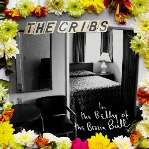 Cribs Discography by The Cribs In The Belly Of The Brazen Bull Album