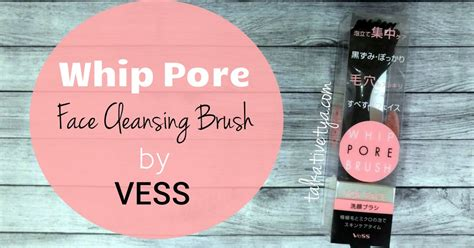 Vess Pore Cleansing Brush talkative tya review whip