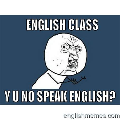 Memes About English Class - 137 best images about english memes on pinterest
