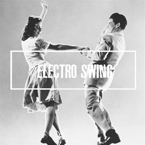 dancing to electro swing best 25 electro swing ideas on pinterest swing dancing